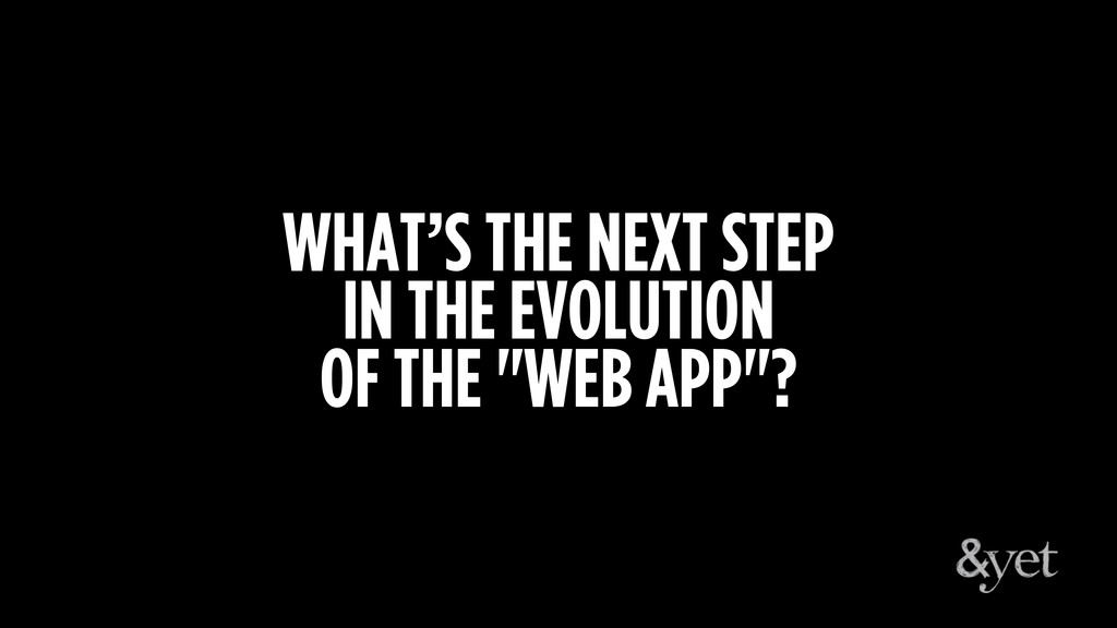 """WHAT'S THE NEXT STEP IN THE EVOLUTION OF THE """"W..."""