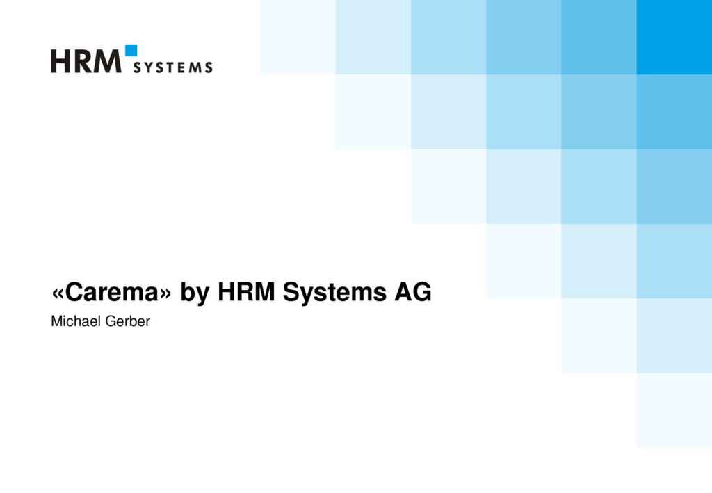 «Carema» by HRM Systems AG Michael Gerber