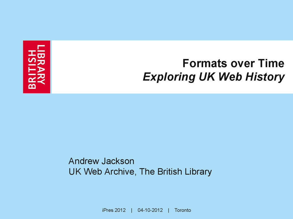 Formats over Time Exploring UK Web History Andr...