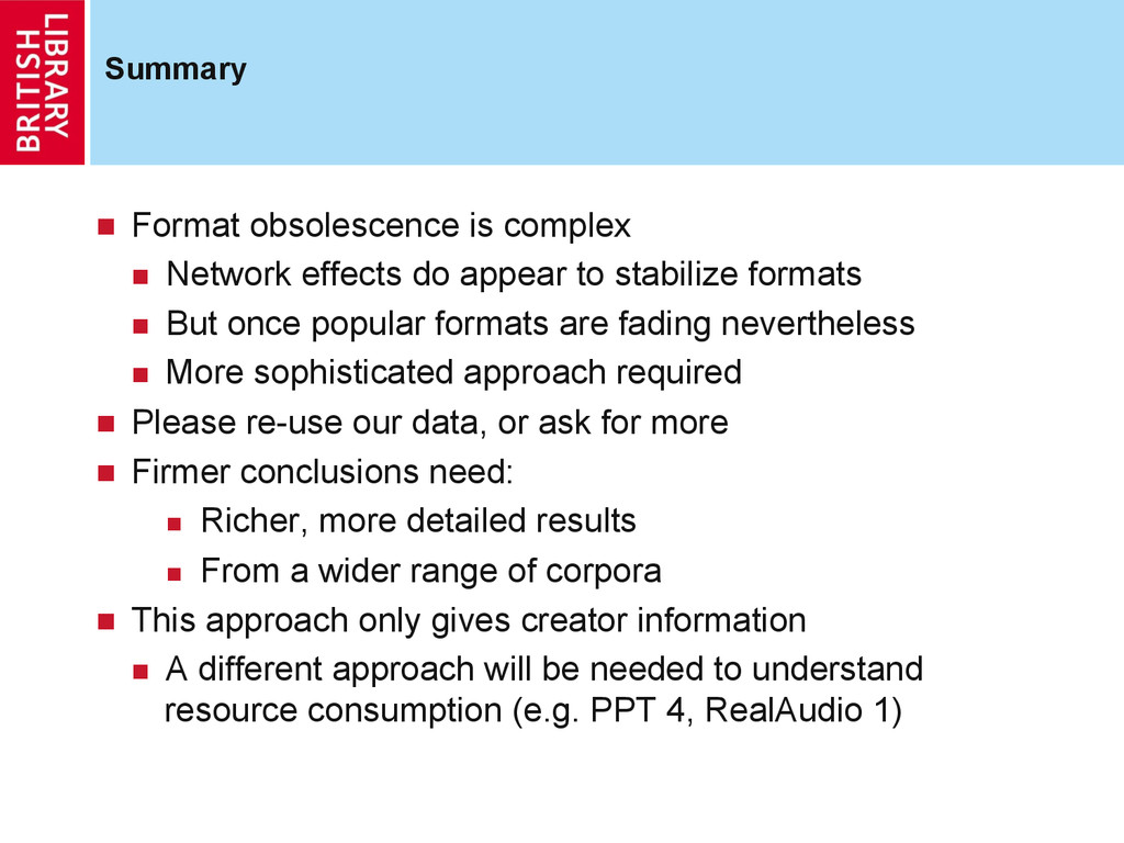 Summary  Format obsolescence is complex  Ne...