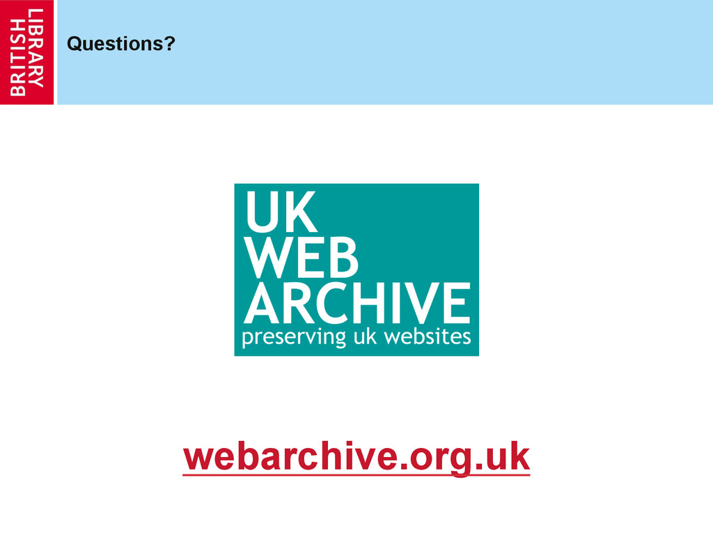 webarchive.org.uk Questions?