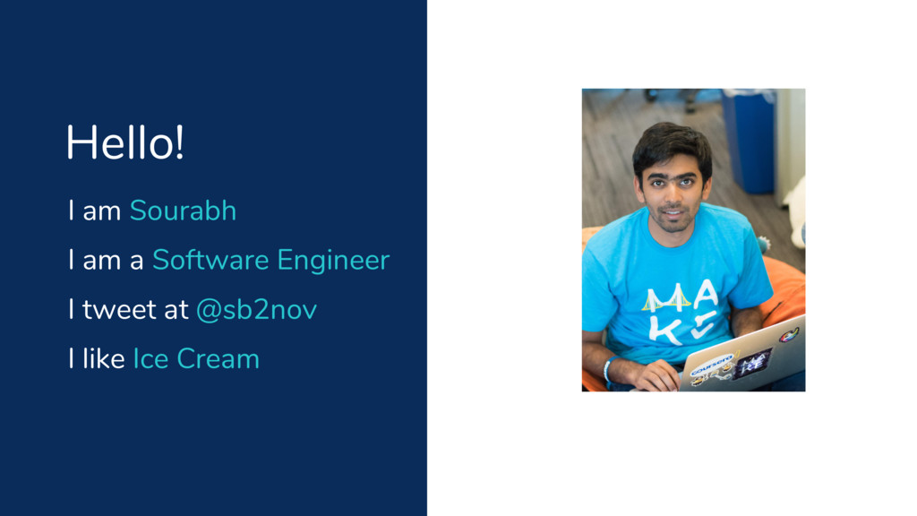I am Sourabh Hello! I am a Software Engineer I ...