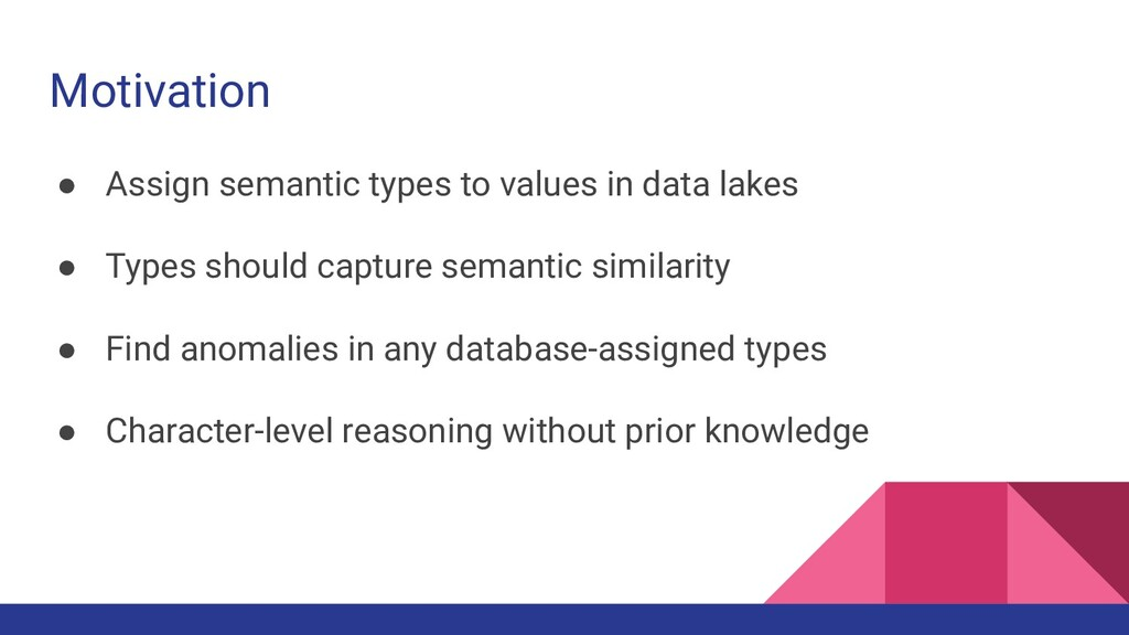 Motivation ● Assign semantic types to values in...