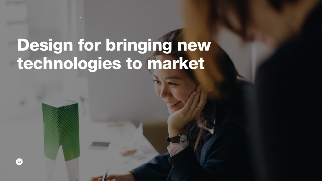 Design for bringing new technologies to market 2