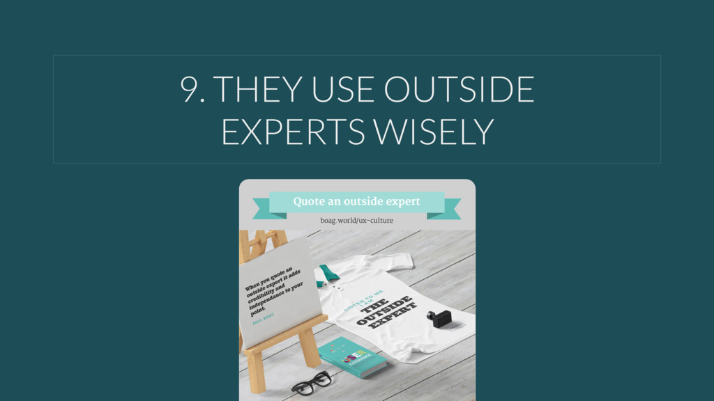 9. THEY USE OUTSIDE 