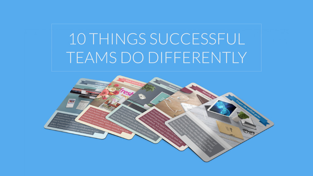 10 THINGS SUCCESSFUL TEAMS DO DIFFERENTLY