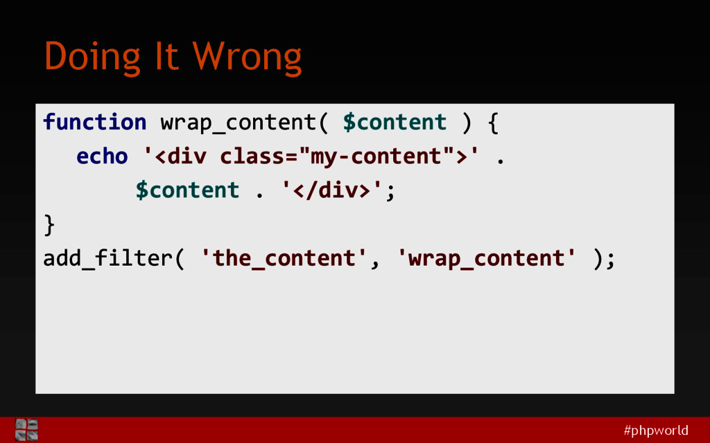 #phpworld Doing It Wrong function wrap_content(...