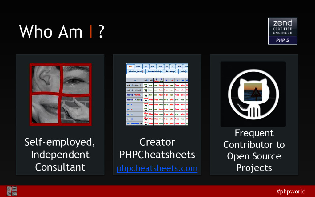 #phpworld Who Am I ? Self-employed, Independent...