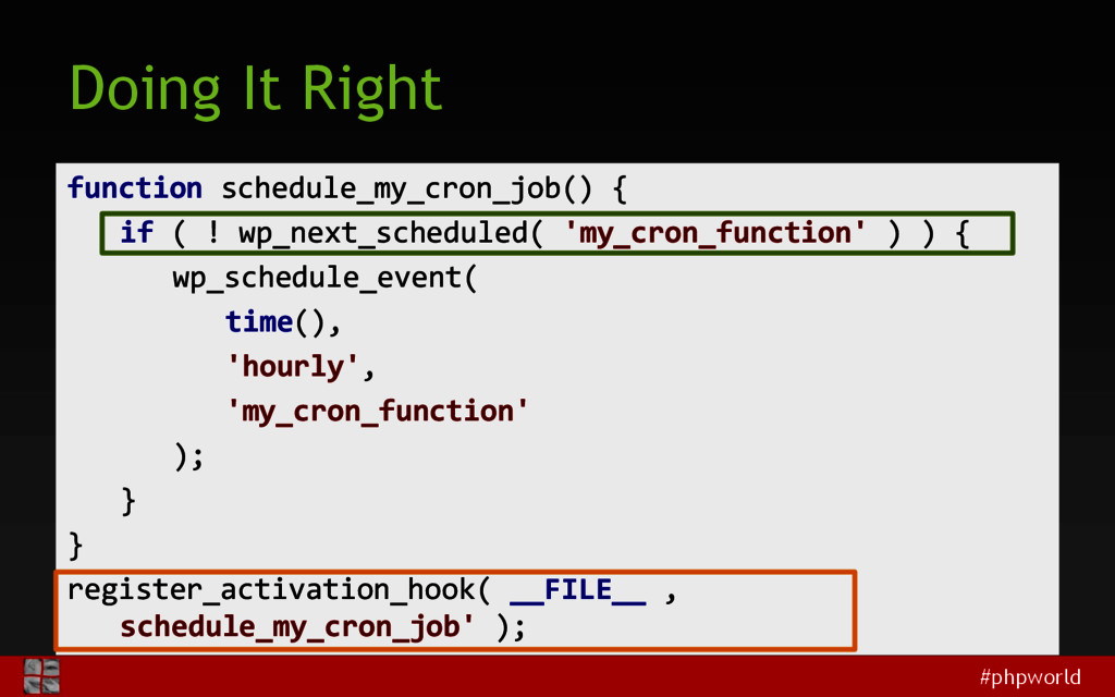 #phpworld Doing It Right function schedule_my_c...