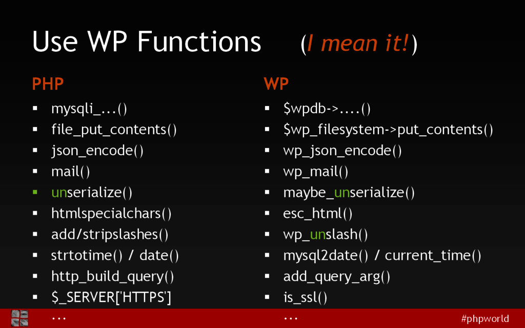 #phpworld Use WP Functions PHP  mysqli_...() ...