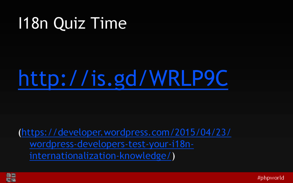#phpworld I18n Quiz Time http://is.gd/WRLP9C (h...