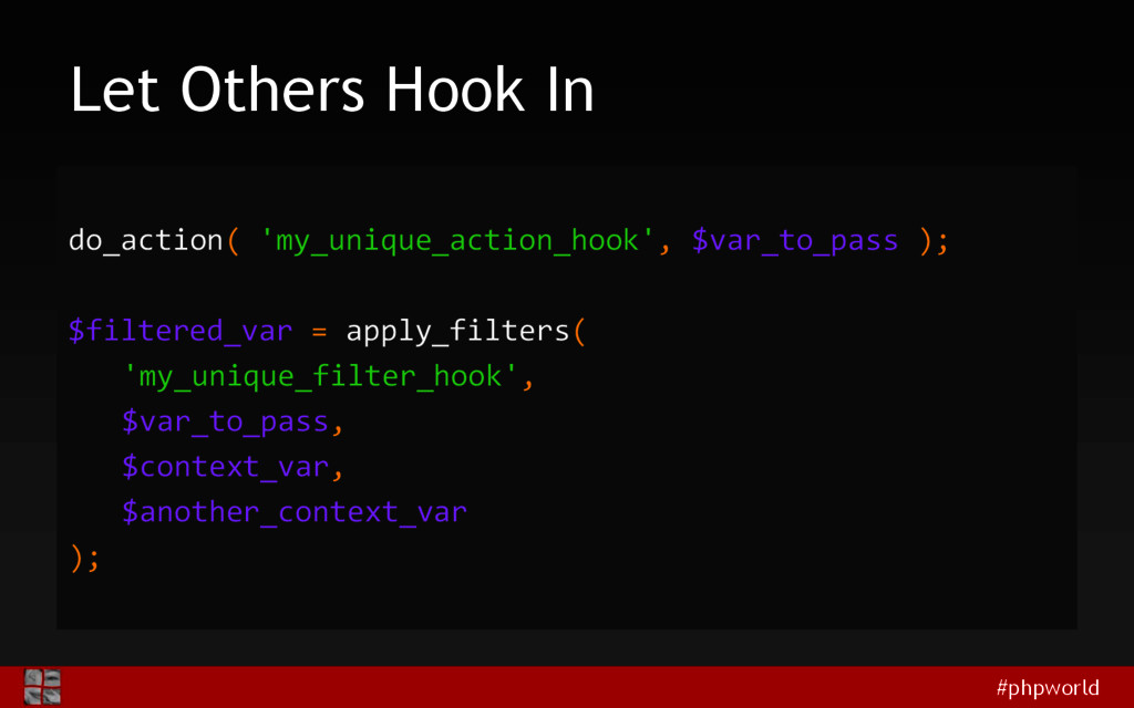 #phpworld Let Others Hook In do_action( 'my_uni...