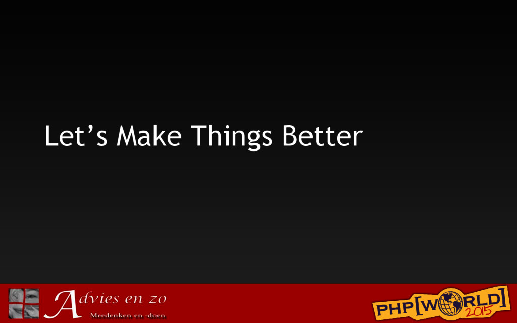 Let's Make Things Better
