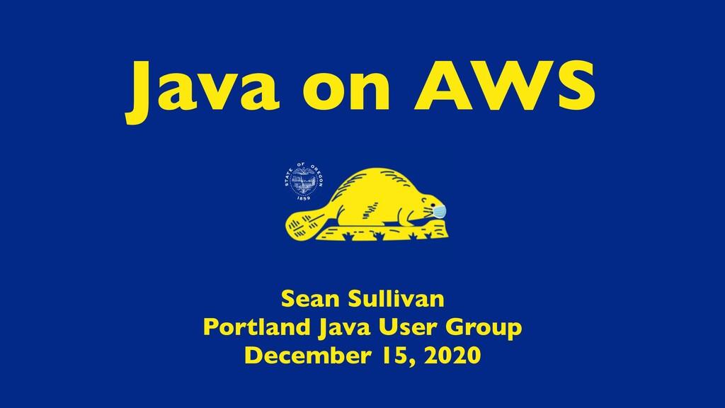 Sean Sullivan Portland Java User Group December...