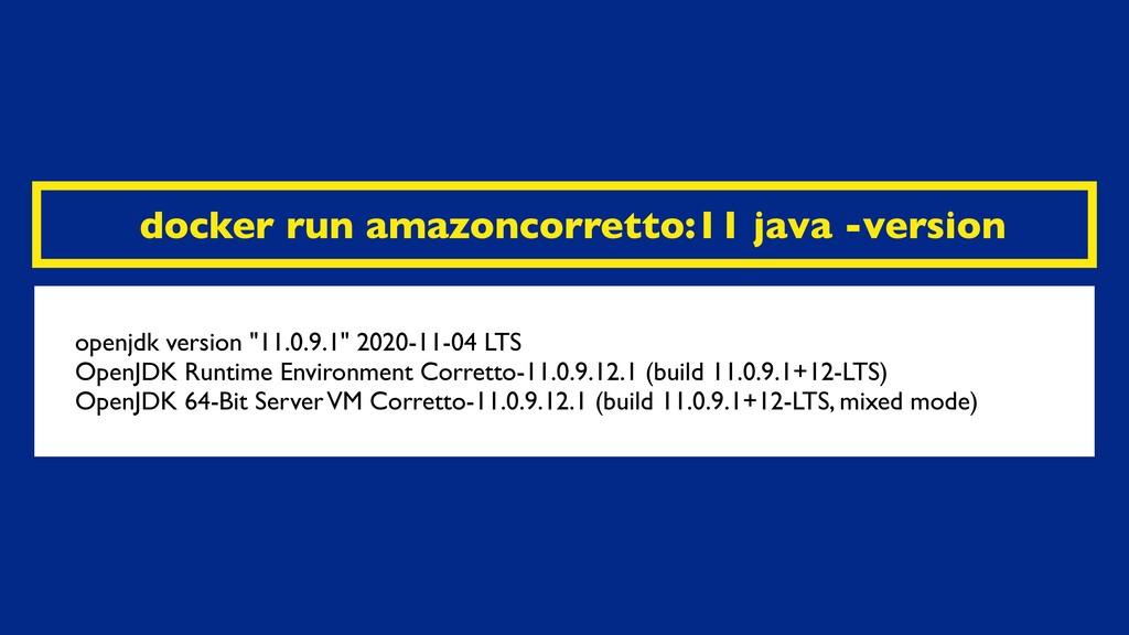 docker run amazoncorretto:11 java -version open...