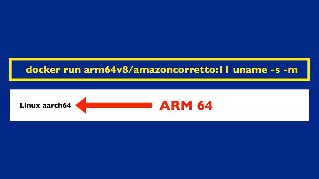 docker run arm64v8/amazoncorretto:11 uname -s -...