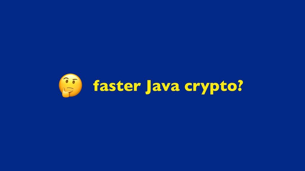 faster Java crypto?
