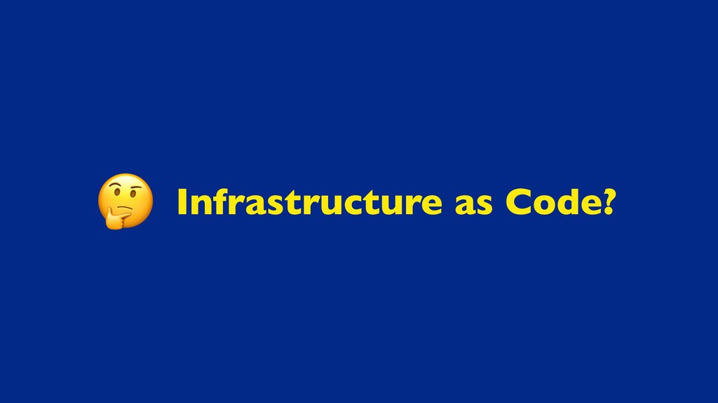 Infrastructure as Code?