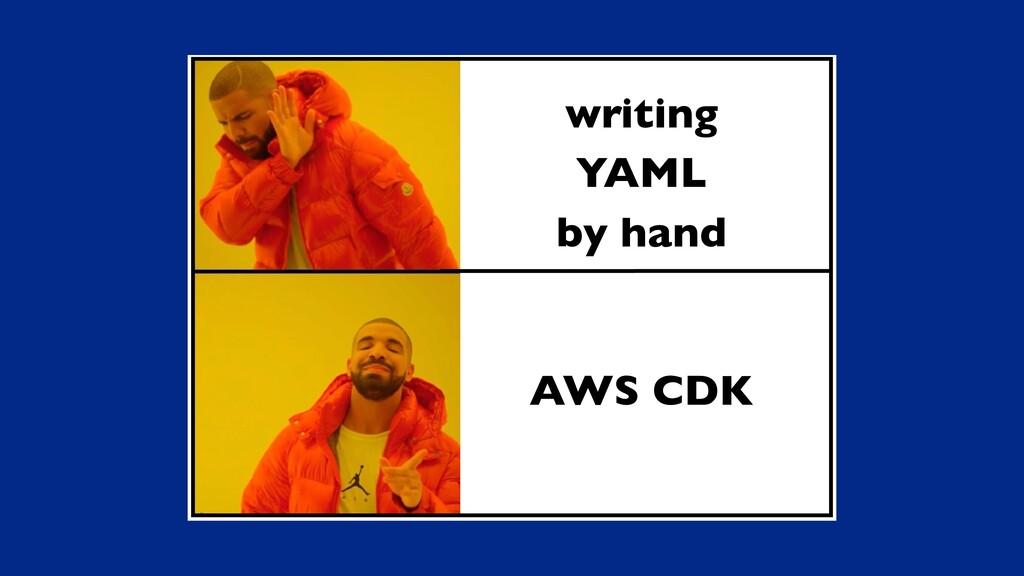 writing YAML by hand AWS CDK