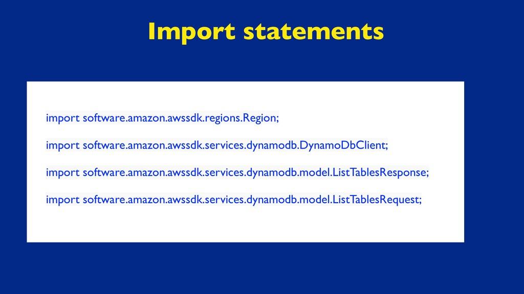 import software.amazon.awssdk.regions.Region; i...
