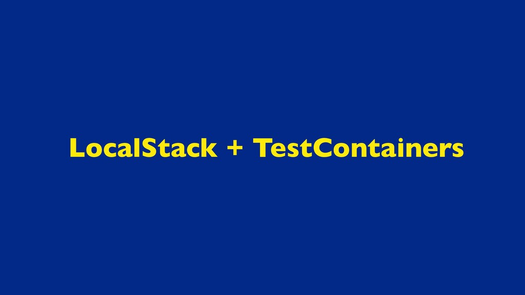 LocalStack + TestContainers