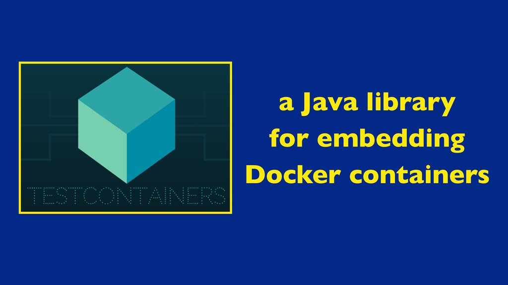 a Java library for embedding Docker containers