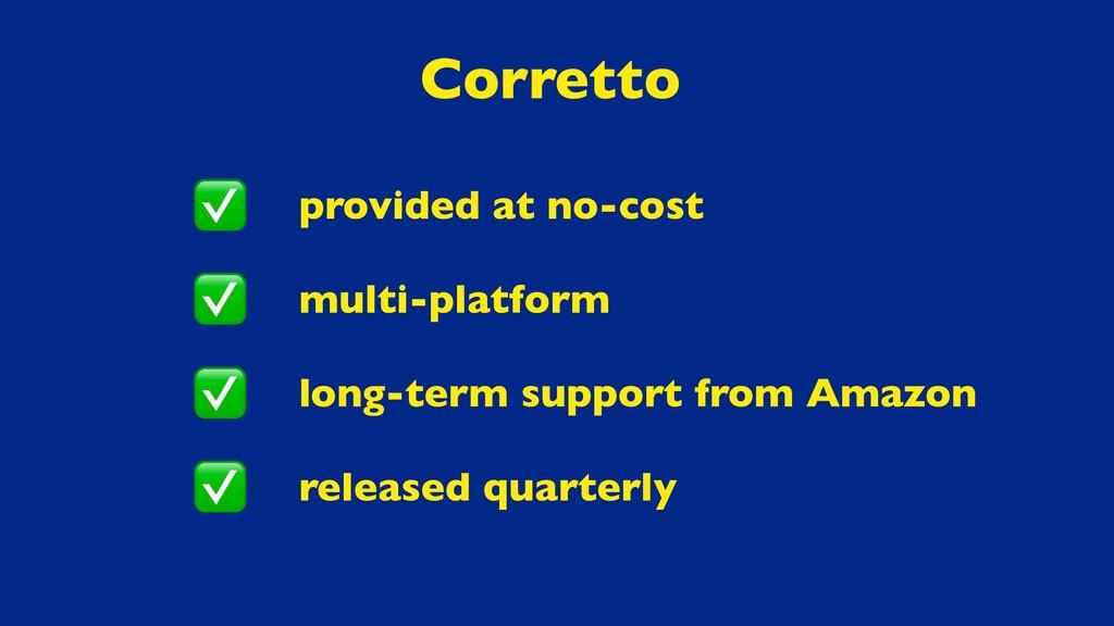 Corretto provided at no-cost multi-platform lon...