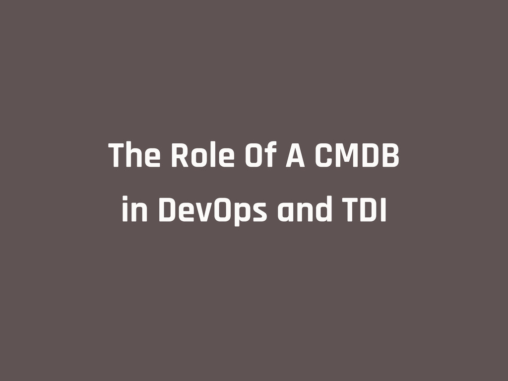 The Role Of A CMDB in DevOps and TDI