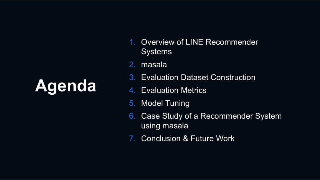 Agenda 1. Overview of LINE Recommender Systems ...