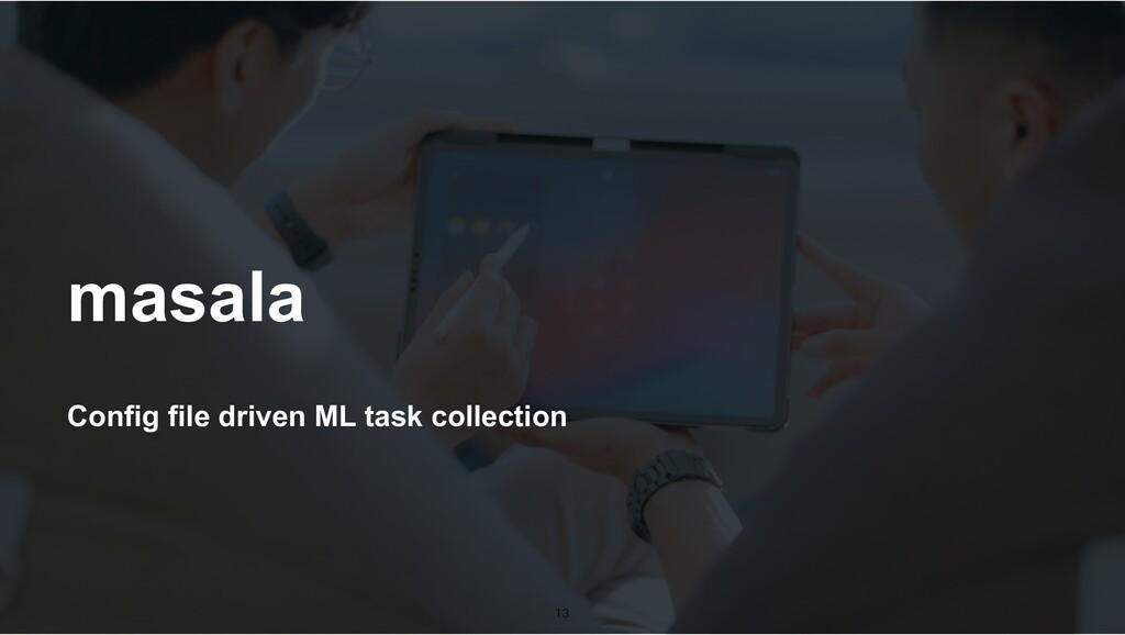 Config file driven ML task collection masala