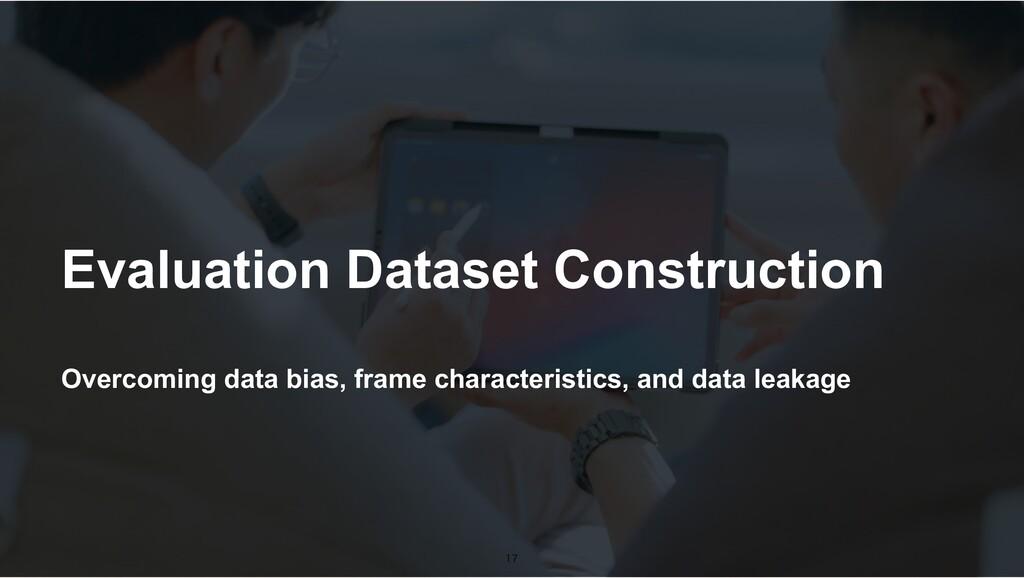 Overcoming data bias, frame characteristics, an...