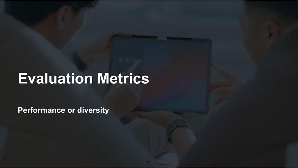 Performance or diversity Evaluation Metrics