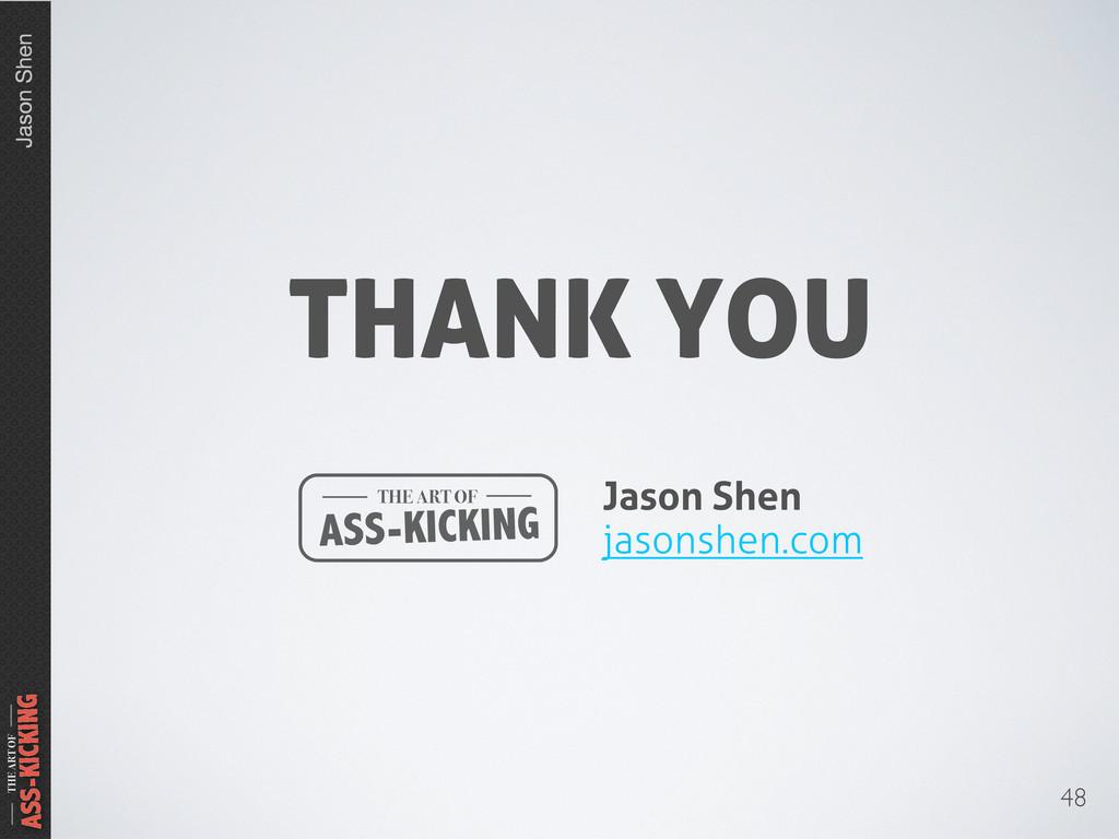 Jason Shen THE ART OF ASS-KICKING 48 THANK YOU ...