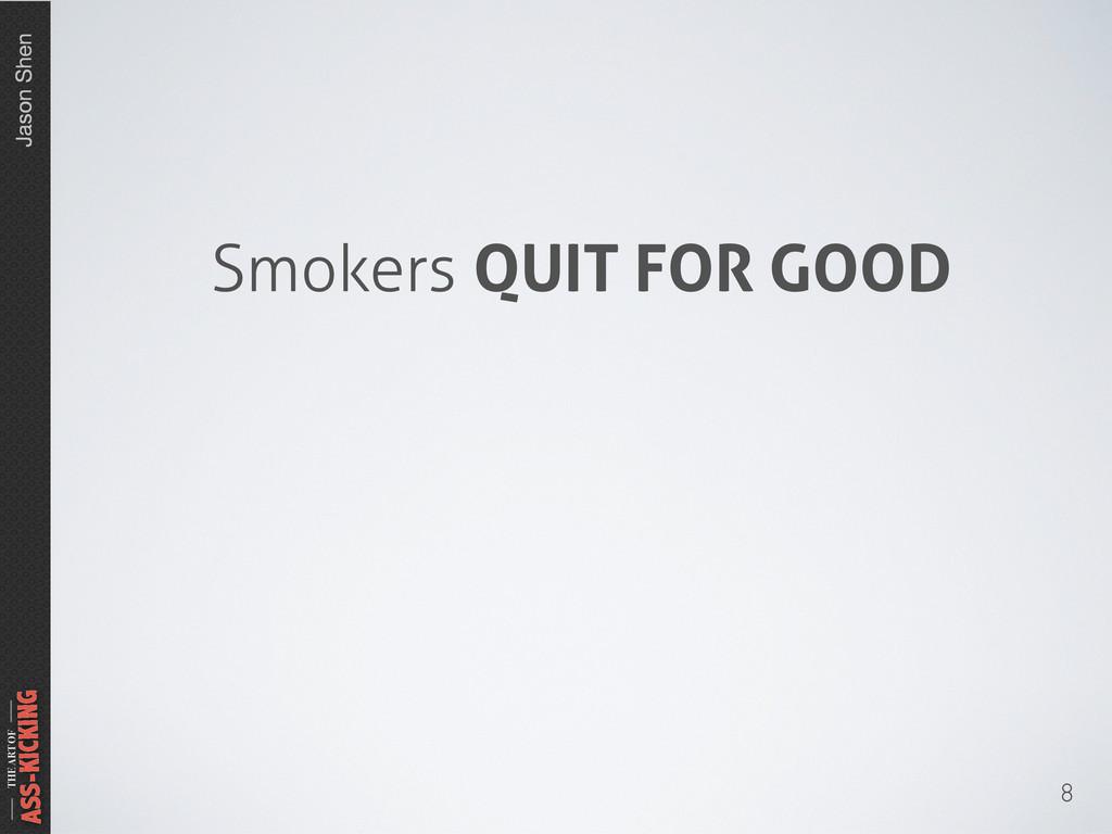 Jason Shen THE ART OF ASS-KICKING 8 Smokers QUI...