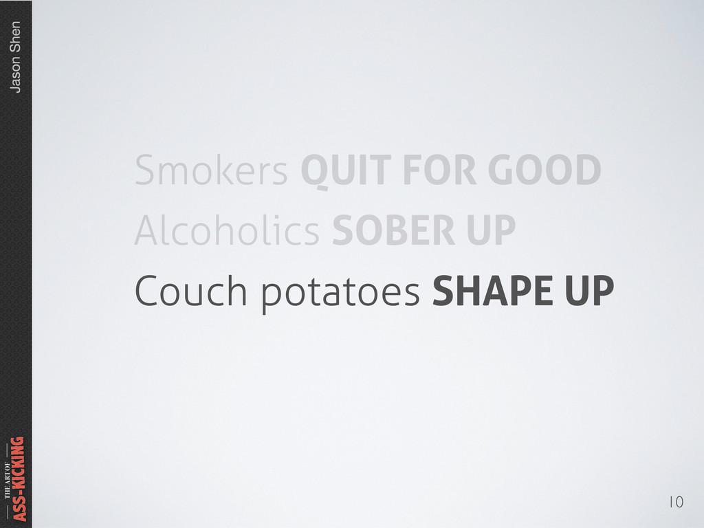 Jason Shen THE ART OF ASS-KICKING 10 Smokers QU...