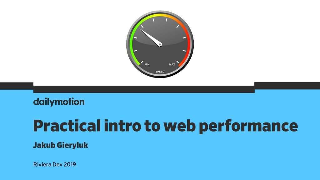 Practical intro to web performance Riviera Dev ...