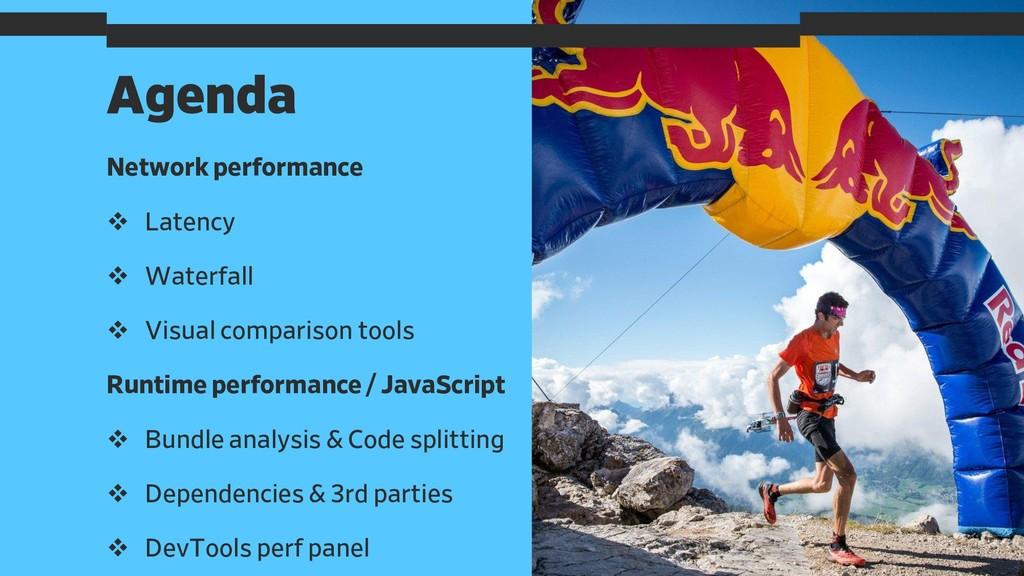 Agenda 2 Network performance ❖ Latency ❖ Waterf...
