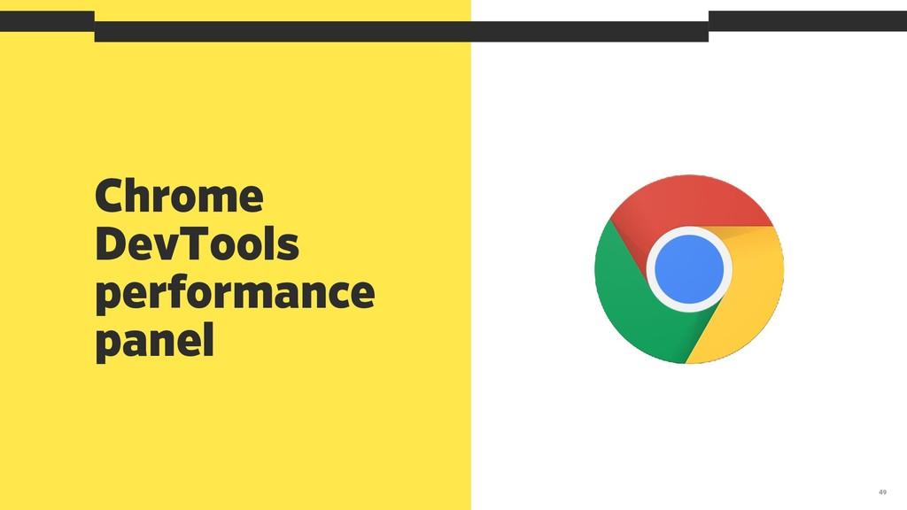 Chrome DevTools performance panel 49