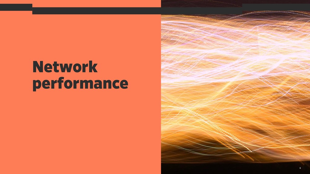 Network performance 6