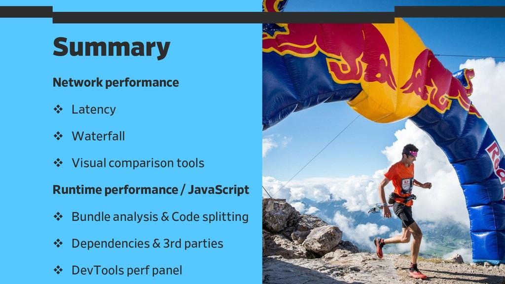 Summary 66 Network performance ❖ Latency ❖ Wate...