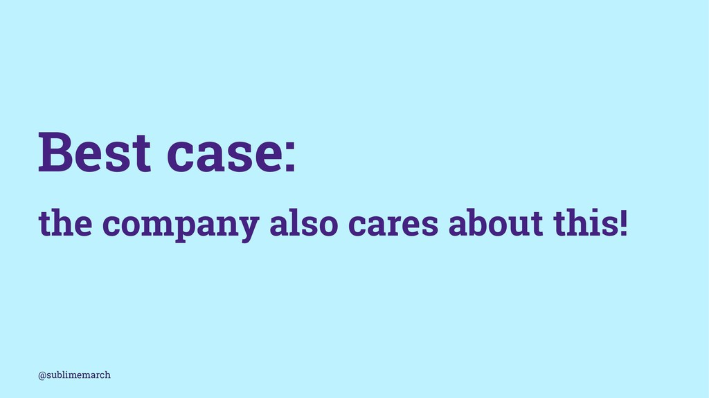 Best case: the company also cares about this! @...