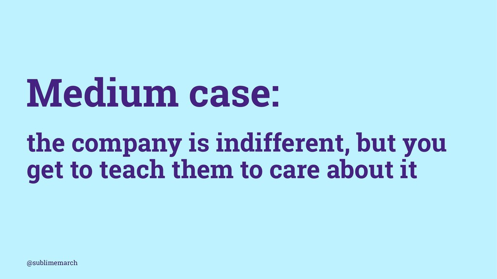 Medium case: the company is indifferent, but yo...