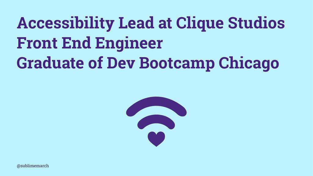 Accessibility Lead at Clique Studios Front End ...