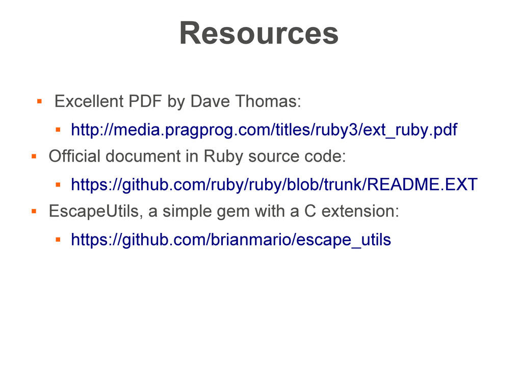 Resources  Excellent PDF by Dave Thomas:  htt...