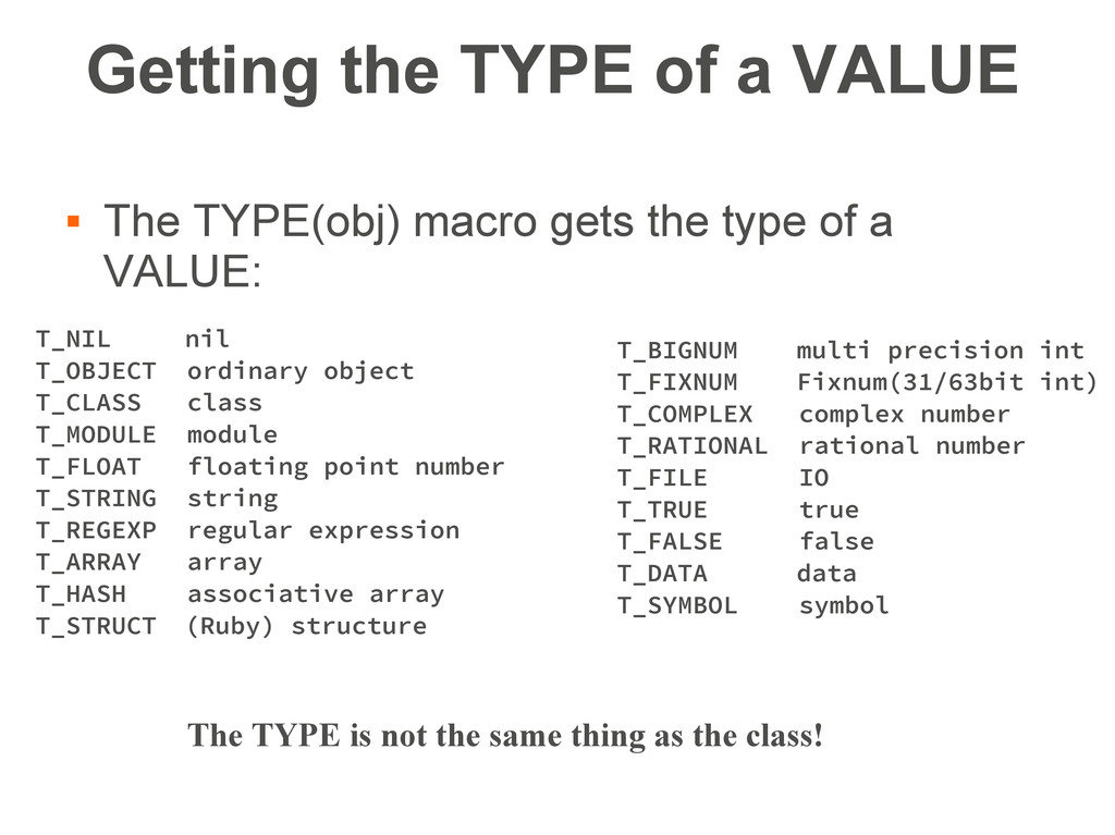 Getting the TYPE of a VALUE  The TYPE(obj) mac...