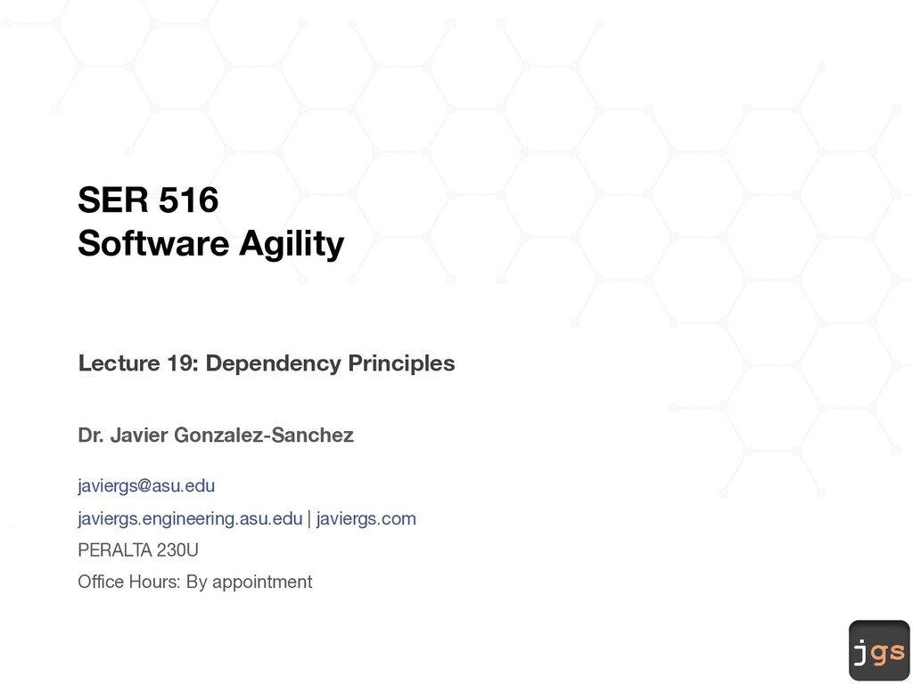 jgs SER 516 Software Agility Lecture 19: Depend...