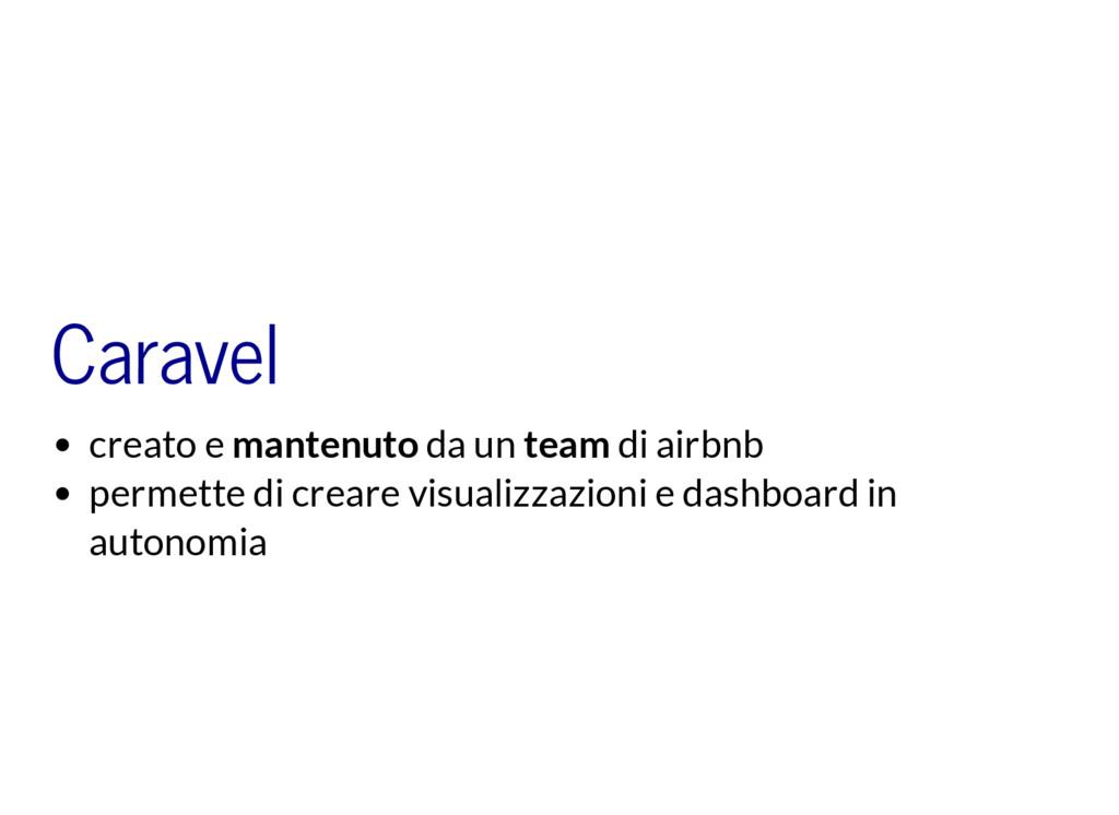 Caravel creato e mantenuto da un team di airbnb...
