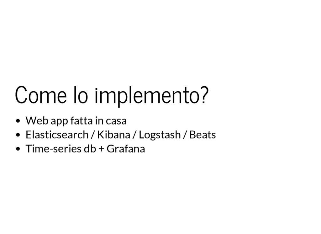 Come lo implemento? Web app fatta in casa Elast...
