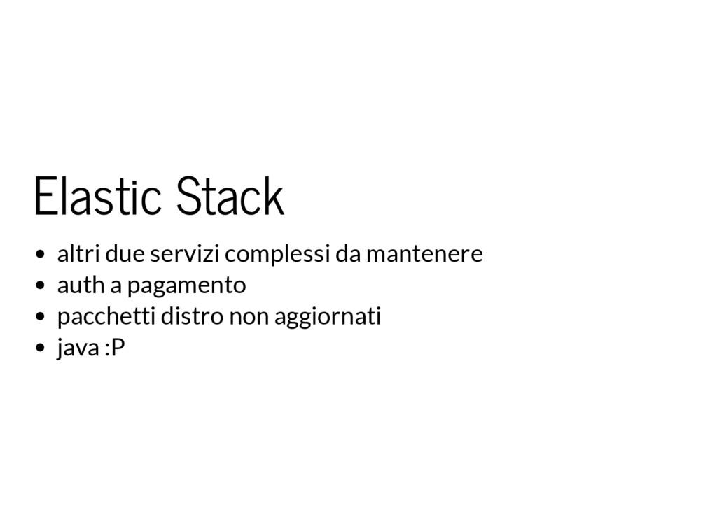 Elastic Stack altri due servizi complessi da ma...