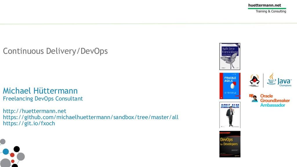 Continuous Delivery/DevOps Michael Hüttermann F...